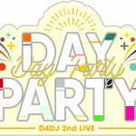 「D4DJ 2nd LIVE -Day Party- / -Nonstop Night-」開催報告